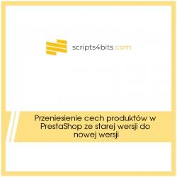 Przeniesienie cech produktów w PrestaShop ze starej wersji do nowej wersji